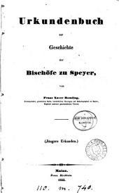 Urkundenbuch zur Geschichte der Bischöfe zu Speyer, von F.X. Remling