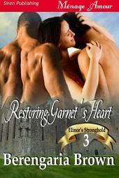 Restoring Garnet's Heart [Elinor's Stronghold 3]
