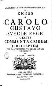 De rebus a Carolo Gustavo Sueciae rege gestis commentariorum libri septem: Volume 2