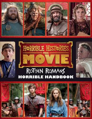Horrible Histories  the Movie  Rotten Romans  Horrible Handbook PDF