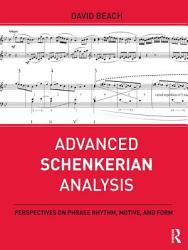 Advanced Schenkerian Analysis Book PDF