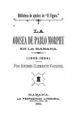 La odisea de Pablo Morphy en la Habana, 1862-1864