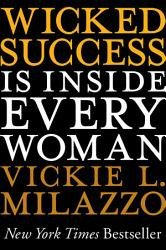 Wicked Success Is Inside Every Woman Book PDF