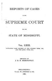 Cases Argued and Decided in the Supreme Court of Mississippi: Volume 63