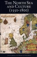 The North Sea and Culture  1550 1800  PDF