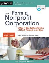 How to Form a Nonprofit Corporation (National Edition): A Step-by-Step Guide to Forming a 501(c)(3) Nonprofit in Any State, Edition 13
