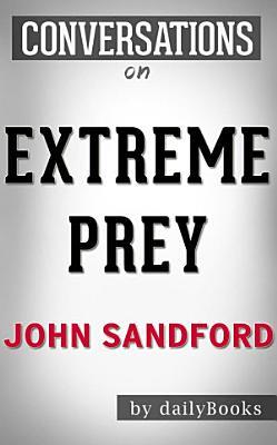 Extreme Prey  A Novel By John Sandford   Conversation Starters