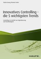 Innovatives Controlling   die 5 wichtigsten Trends PDF