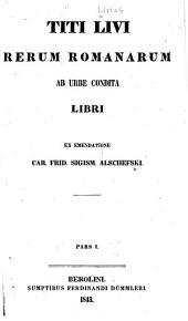 Titi Livi Rerum romanarum ab urbe condita libri: Parts 1-2
