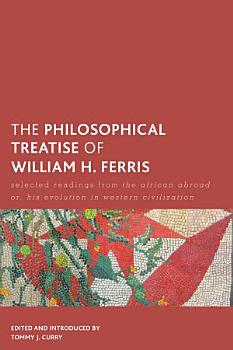 The Philosophical Treatise of William H  Ferris PDF