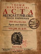 Thomae Bartholini acta medica et philosophica hafniensia
