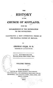 The history of the Church of Scotland: from the establishment of the Reformation to the Revolution, Volume 3