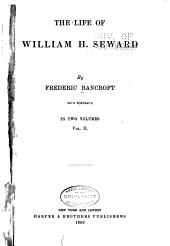 The Life of William H. Seward: Volume 2