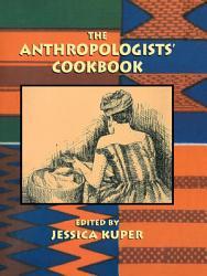 Anthropologist S Cookbook Book PDF