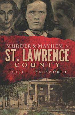 Murder   Mayhem in St  Lawrence County