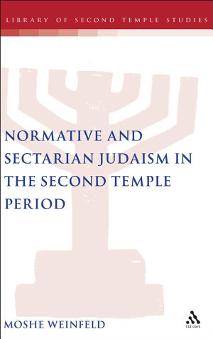 Normative and Sectarian Judaism in the Second Temple Period