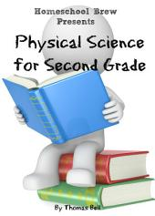 Physical Science for Second Grade: Second Grade Science Lesson, Activities, Discussion Questions and Quizzes