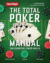 The Total Poker Manual: 266 Essential Poker Skills