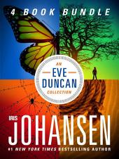 An Eve Duncan Collection From Iris Johansen: Quicksand, Blood Game, Eight Days to Live, and Chasing the Night