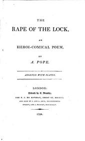 The Rape of the Lock: An Heroi-comical Poem