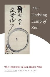 The Undying Lamp of Zen: The Testament of Zen Master Torei
