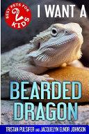 I Want A Bearded Dragon