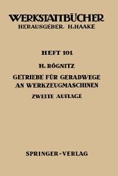 Getriebe für Geradwege an Werkzeugmaschinen: Ölhydraulische, pneumatische, Kurbel-, Schrauben- und Zahnstangen-Getriebe, Ausgabe 2