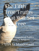 The Fifth True Truths That Will Set You Free