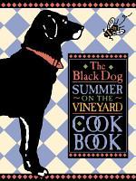 The Black Dog Summer on the Vineyard Cookbook
