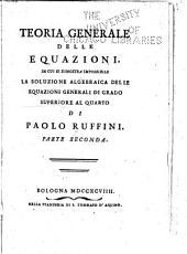 Teoria generale delle equazioni: in cui si dimostra impossibile la soluzione algebraica delle equazioni generali di grado superiore al quarto, Volume 2