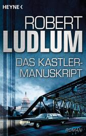Das Kastler-Manuskript: Roman