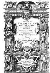 Andreæ Tiraquelli ... in tit. Res inter alios actas aliis non præjudicare commentarii. Ejusdem in titul. de Judicio in rebus exiguis ferendo. Tractatus, etc