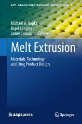 Melt Extrusion: Materials, Technology and Drug Product Design
