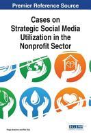 Cases on Strategic Social Media Utilization in the Nonprofit Sector PDF