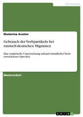Gebrauch der Verbpartikeln bei russisch-deutschen Migranten: Eine empirische Untersuchung anhand mündlicher Texte erwachsener Sprecher