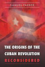 The Origins of the Cuban Revolution Reconsidered PDF