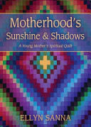 Motherhood S Sunshine And Shadows Book PDF