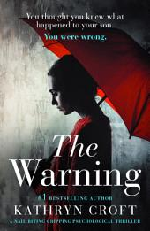 The Warning: A nail biting, gripping psychological thriller
