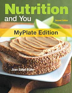 Nutrition and You  MyPlate Edition Book