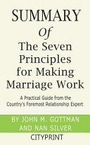 Summary of The Seven Principles for Making Marriage Work