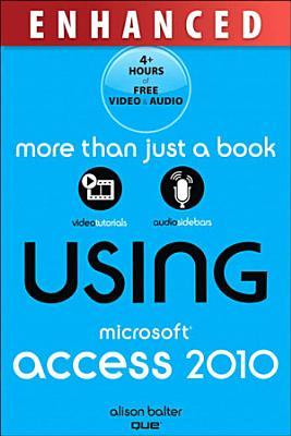 Using Microsoft Access 2010  Enhanced Edition