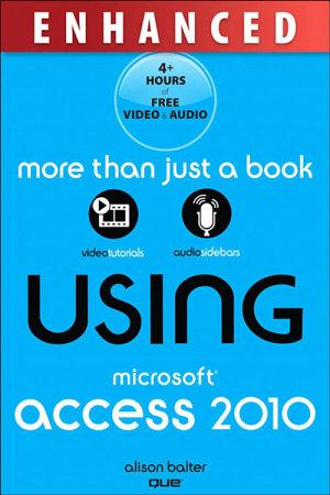 Using Microsoft Access 2010  Enhanced Edition PDF