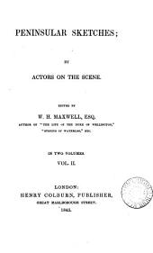 Peninsular sketches; by actors on the scene. Ed. by W.H. Maxwell: Volume 2