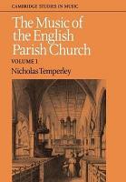 The Music of the English Parish Church  Volume 1 PDF