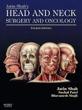 Jatin Shah's Head and Neck Surgery and Oncology E-Book: Edition 4
