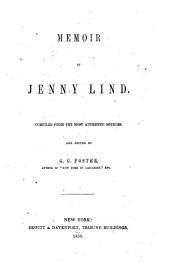 Memoir of Jenny Lind. Compiled from the most authentic sources, and edited by G. G. Foster