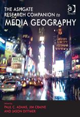 The Ashgate Research Companion to Media Geography PDF