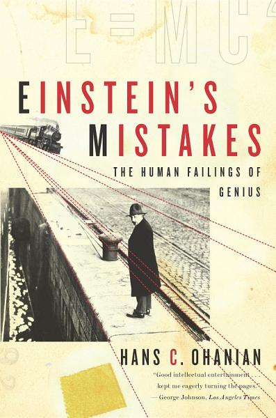 Download Einstein s Mistakes  The Human Failings of Genius Book