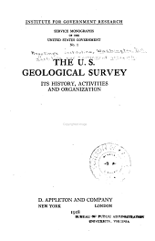 U.S. Geological Survey: Its History, Activities and Organization