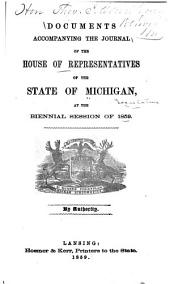 Documents Accompanying the Journal of the House of Representatives of the State of Michigan ...